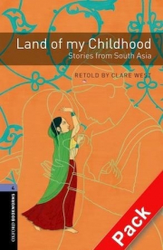 OXFORD BOOKWORMS 4. LAND OF MY CHILDHOOD: STORIES FROM SOUTH ASIA MP3 PACK