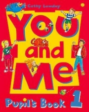 YOU & ME 1 PUPIL'S BOOK