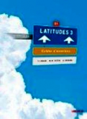 LATITUDES 3 CAHIER D'EXERCICES