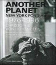 ANOTHER PLANET NEW YORK PORTRAITS 1976-1996