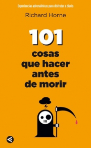 101 COSAS QUE HACER ANTES DE MORIR (101 THINGS TO DO BEFORE YOU DIE)