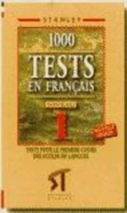 1000 TESTS FRANÇAIS NIVEAU 1