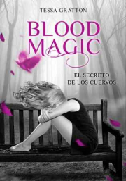 BLOOD MAGIC. EL SECRETO DE LOS CUERVOS