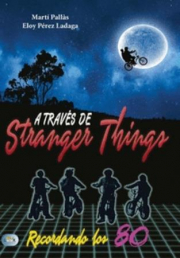 A TRAV S DE STRANGER THINGS