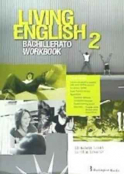 LIVING ENGLISH 2º BACHILLERATO  WORKBOOK